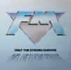 FM - Only The Strong Survive Single